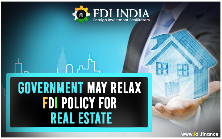 Government May Relax FDI Policy for Real Estate