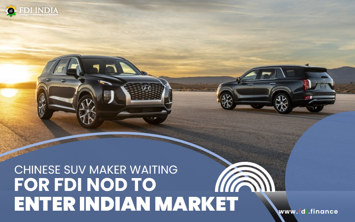 Chinese SUV Maker Waiting For FDI Nod to Enter Indian Market