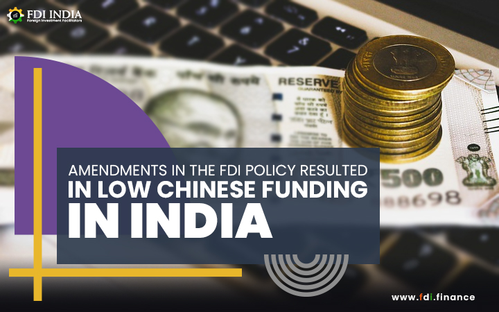 Amendments in the FDI Policy Resulted in Low Chinese Funding in India