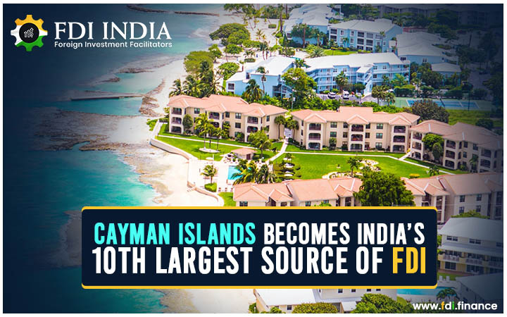 Cayman Islands Becomes India's 10th Largest Source of FDI