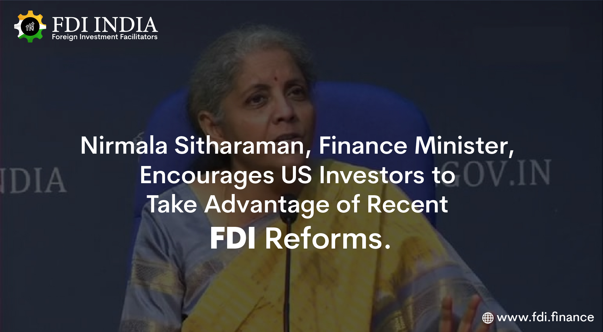 Nirmala Sitharaman, Finance Minister, Encourages US Investors to Take Advantage of Recent FDI Reforms