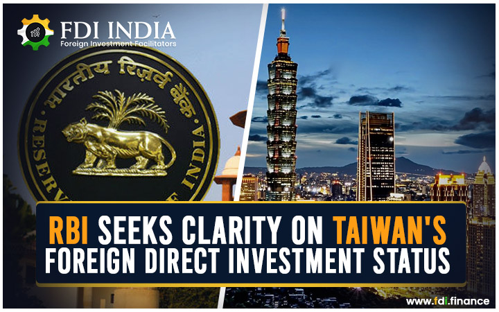 RBI Seeks Clarity on Taiwan's Foreign Direct Investment Status