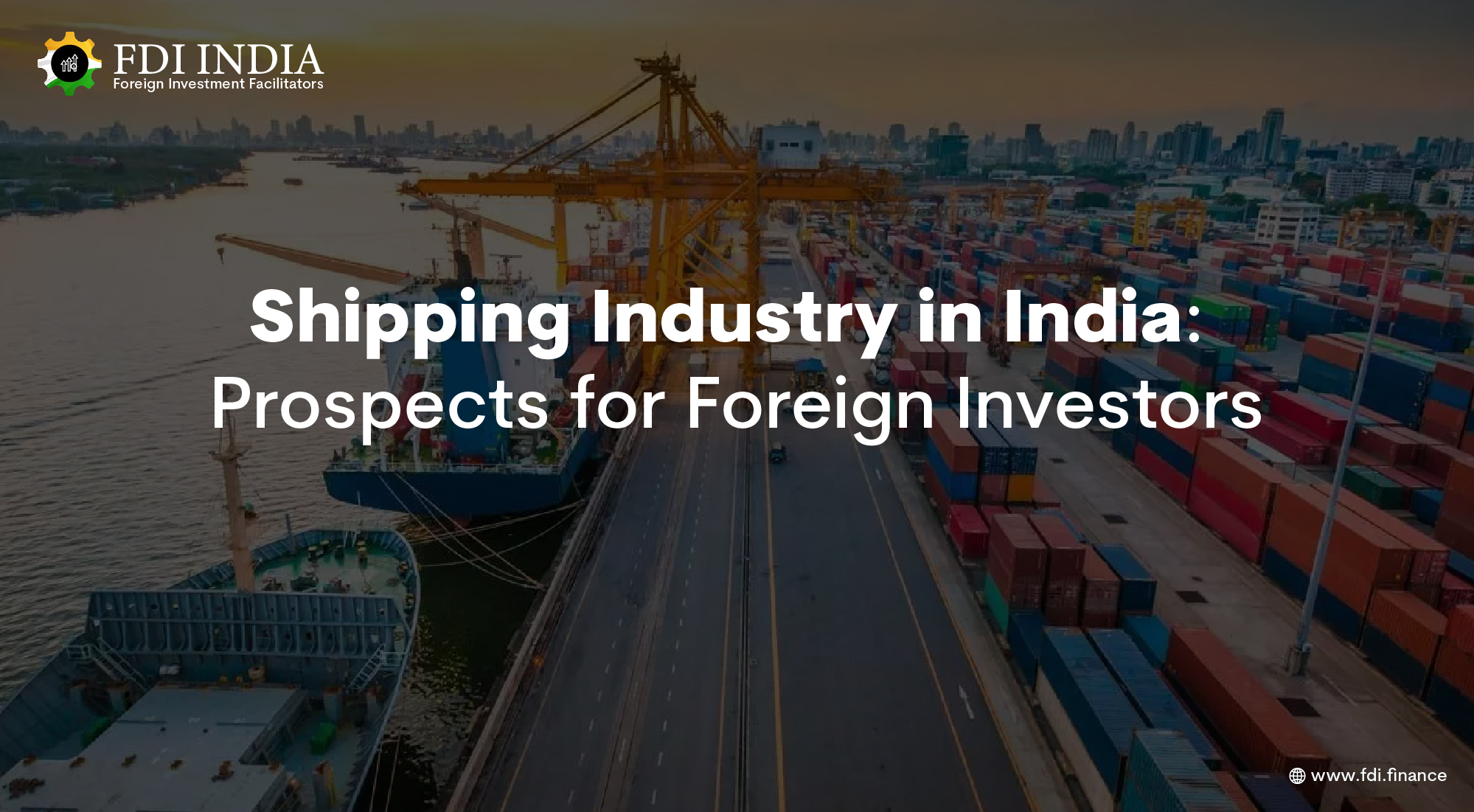 Shipping Industry in India: Prospects for Foreign Investors