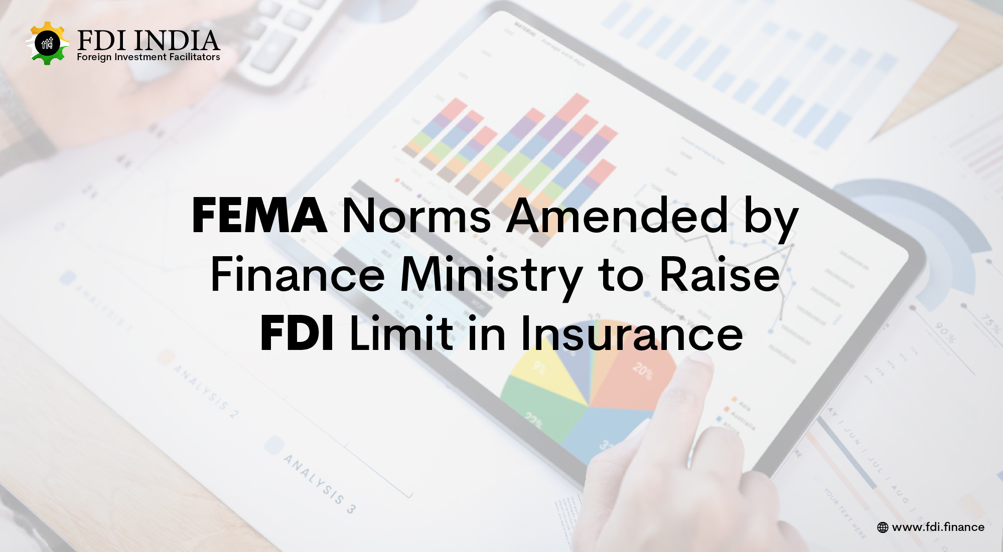 FEMA Norms Amended by Finance Ministry to Raise FDI Limit in Insurance