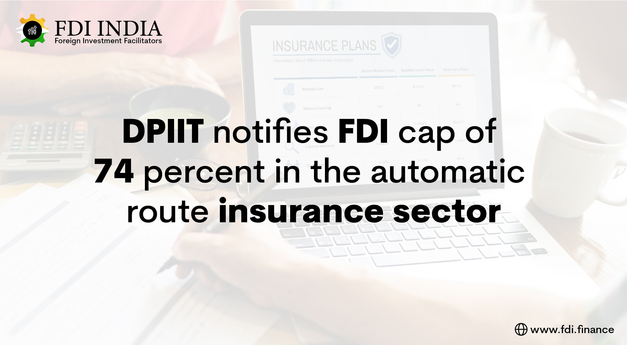 DPIIT Notifies FDI Cap of 74 Percent in the Automatic Route Insurance Sector