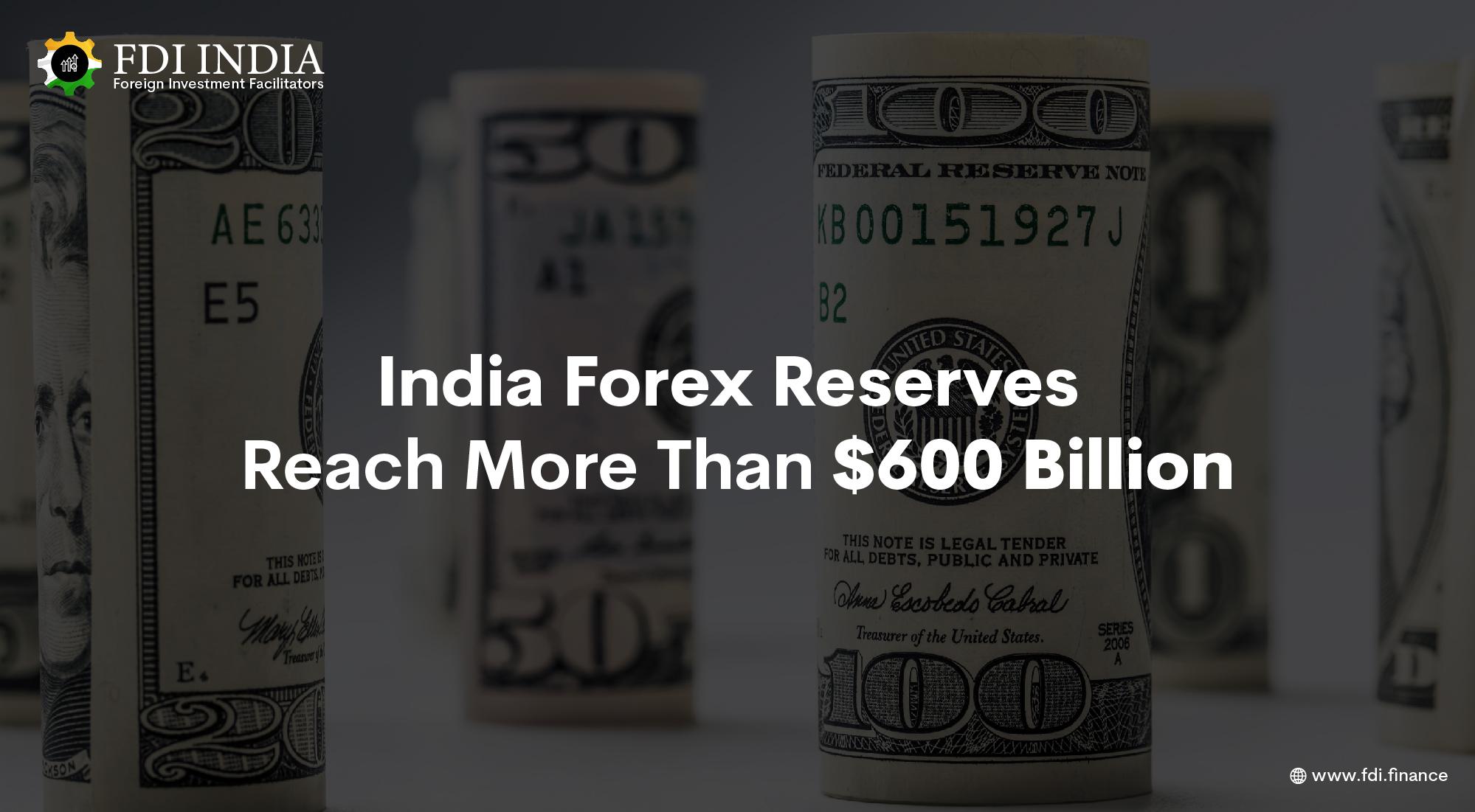 India Forex Reserves Reach More Than $600 Billion