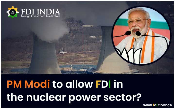 PM Modi to Allow FDI in the Nuclear Power Sector?