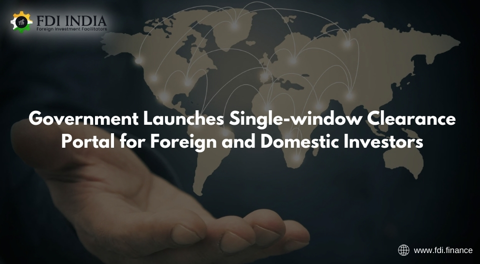 Government Launches Single-window Clearance Portal for Foreign and Domestic Investors