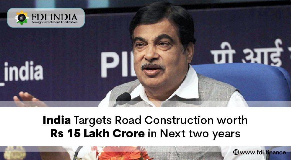 India Targets Road Construction Worth Rs 15 Lakh Crore In Next Two Years