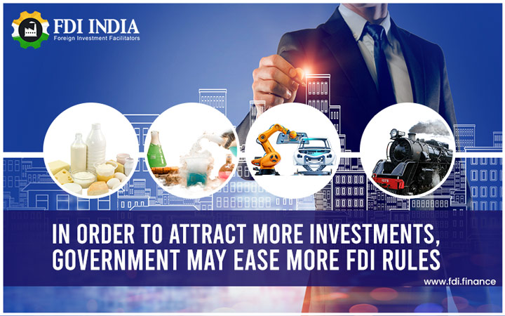 In Order to Attract More Investments, Government May Ease More FDI Rules