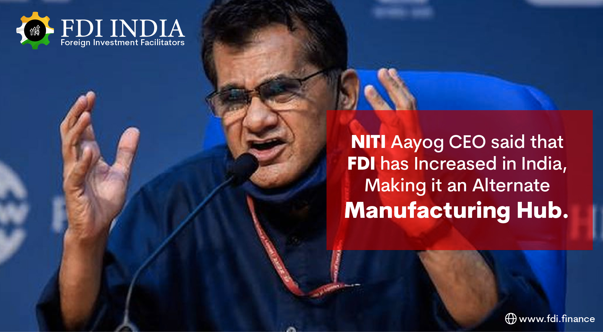 NITI Aayog CEO said that FDI has Increased in India, Making it an Alternate Manufacturing Hub.