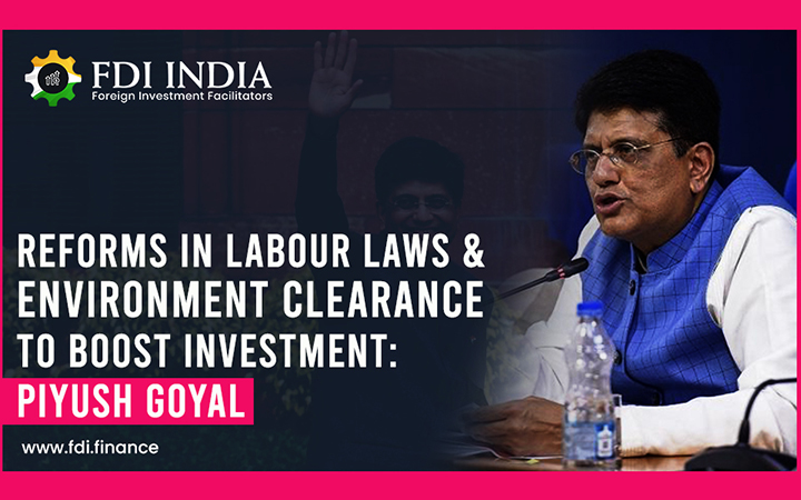 Reforms in labour laws and environment clearance to boost investment: Piyush Goyal