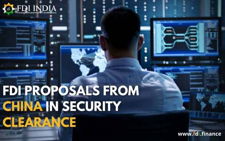 FDI Proposals from China in Security Clearance