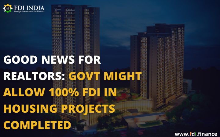 Good News for Realtors: Govt might allow 100?I in Housing Projects  Completed