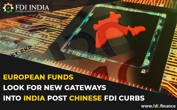 European Funds Look For New Gateways into India Post Chinese FDI Curbs