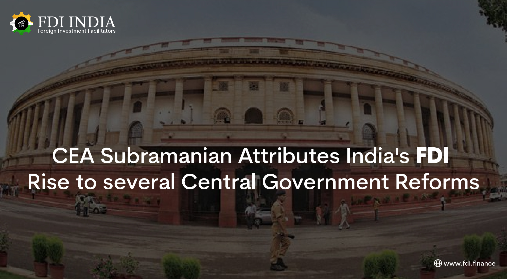 CEA Subramanian Attributes India's FDI Rise to several Central Government Reforms