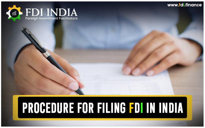 Procedure for Filing FDI in India