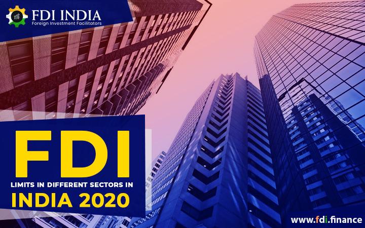 FDI Limits In Different Sectors In India 2020