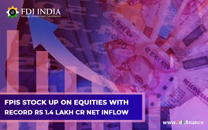 FPIs Stock Up On Equities With Record Rs 1.4 Lakh Cr Net Inflow