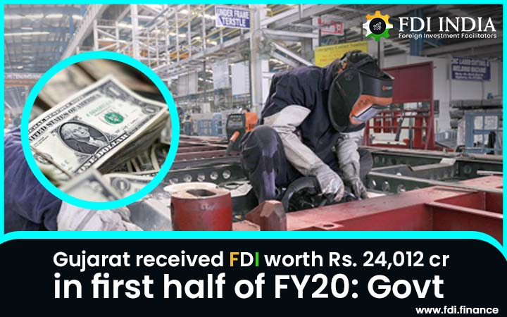 Gujarat received FDI worth Rs. 24,012 cr in first half of FY20: Govt