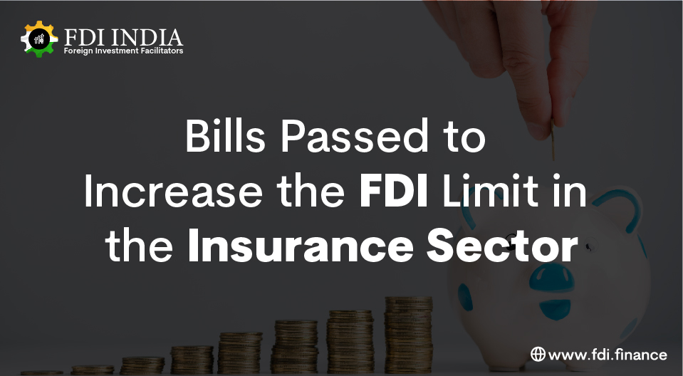 Bills Passed to Increase the FDI Limit in the Insurance Sector