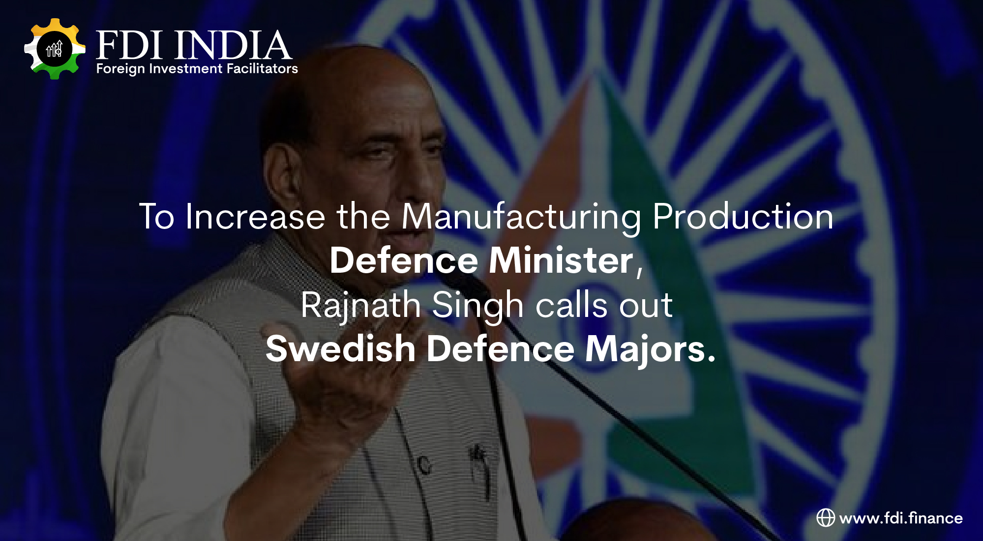 To Increase the Manufacturing Production Defence Minister, Rajnath Singh Calls Out Swedish Defence Majors