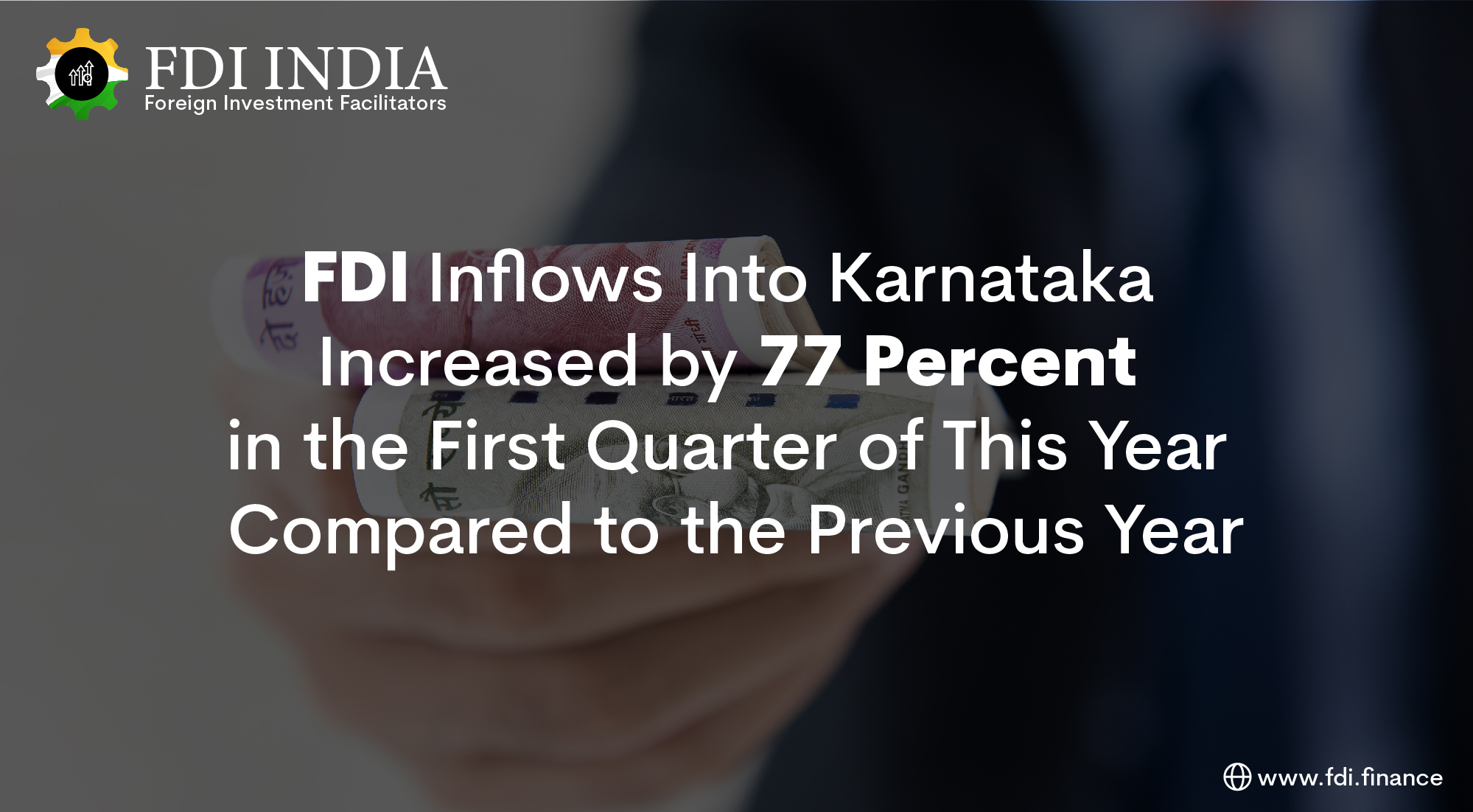 FDI Inflows Into Karnataka Increased by 77 Percent in the First Quarter of This Year Compared to the Previous Year