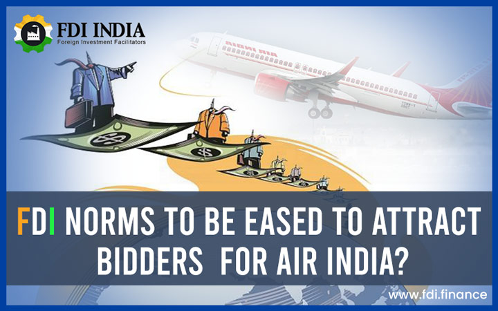 FDI NORMS TO BE EASED TO ATTRACT BIDDERS FOR Air India?