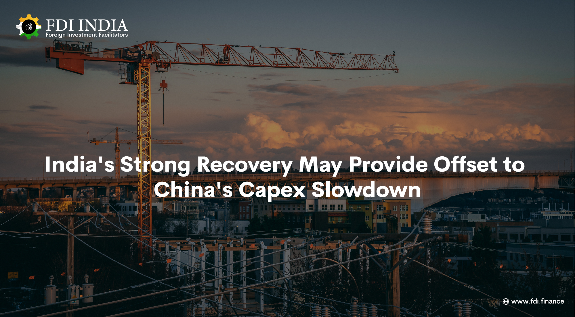 India's Strong Recovery May Provide Offset to China's Capex Slowdown