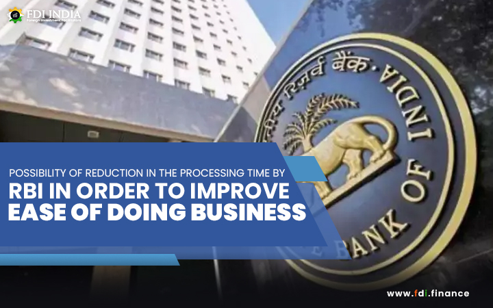 Possibility Of Reduction In The Processing Time By RBI In Order To Improve Ease Of Doing Business