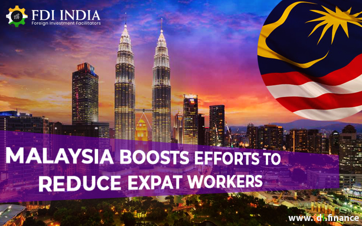 Malaysia Boosts Efforts To Reduce Expat Workers