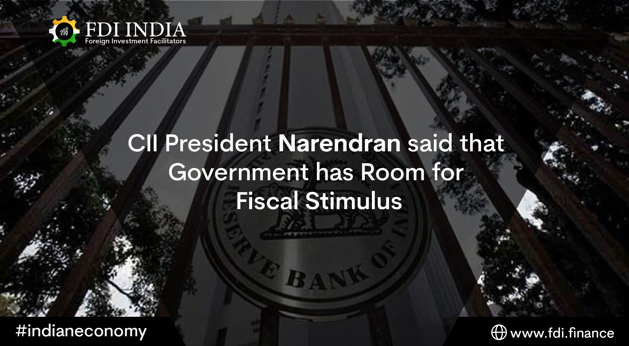 CII President Narendran Said That Government Has Room for Fiscal Stimulus