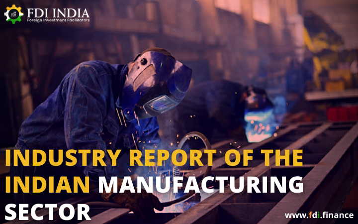 Industry Report of the Indian Manufacturing Sector