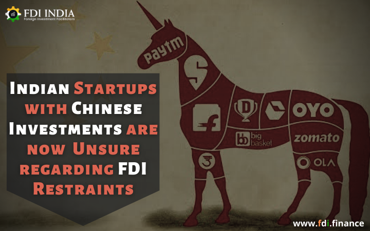 Indian Startups with Chinese Investments are now Unsure regarding FDI Restraints