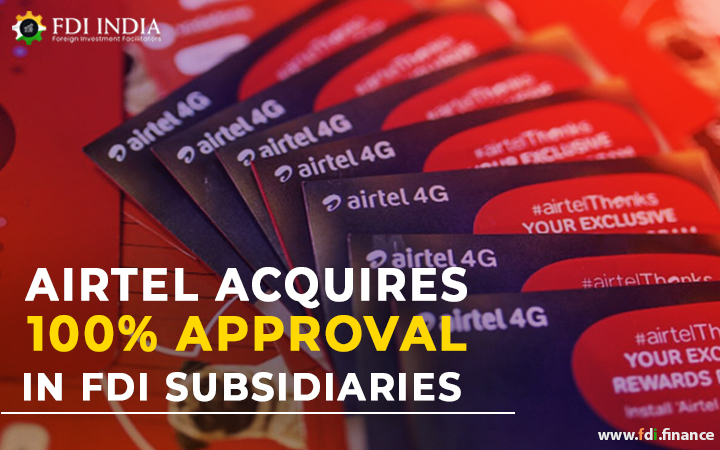 Airtel Acquires 100% Approval In FDI Subsidiaries