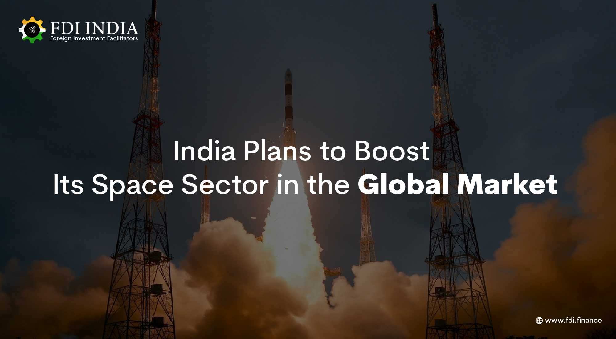 India Plans to Boost Its Space Sector in the Global Market