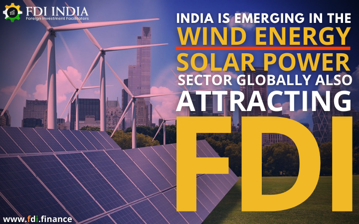India Is Emerging In The Wind Energy And Solar Power Sector Globally Also Attracting FDI