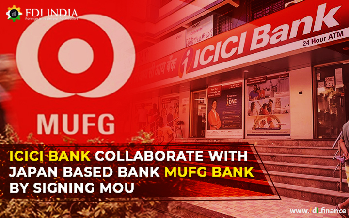 ICICI Bank Collaborate With Japan Based Bank MUFG Bank by Signing MOU