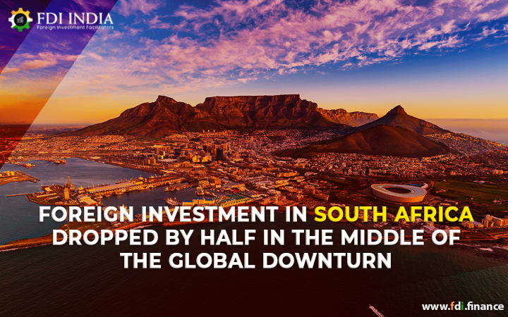 Foreign Investment in South Africa Dropped By Half In The Middle Of the Global Downturn