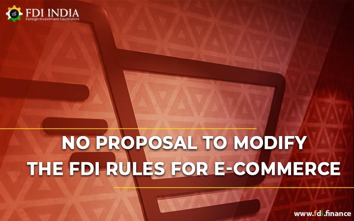 No Proposal to Modify the FDI Rules for E-Commerce