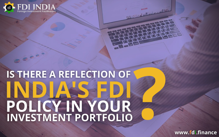 Is There a Reflection of India's FDI Policy in your Investment Portfolio?