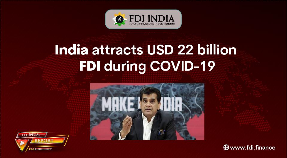 India Attracts USD 22 Billion FDI During COVID-19