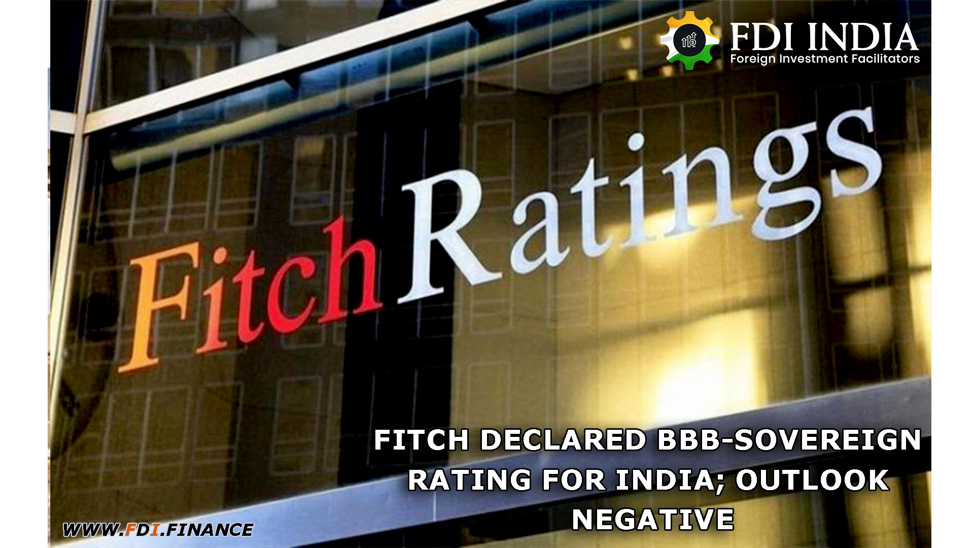 Fitch Declared BBB-Sovereign Rating For India; Outlook Negative