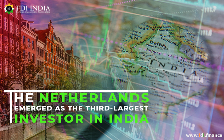 The Netherlands Emerged as the Third-largest Investor in India