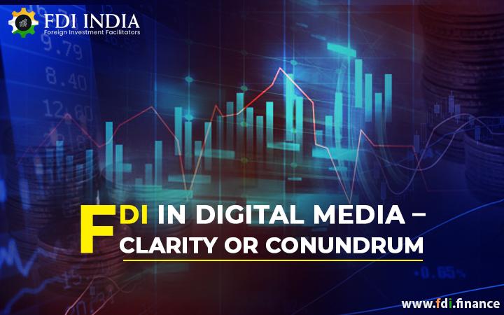 FDI In Digital Media – Clarity Or Conundrum