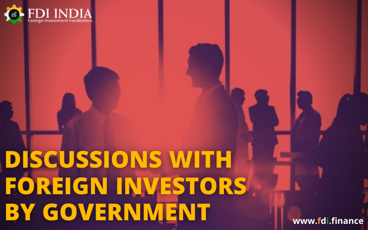 Discussions with Foreign Investors by Government
