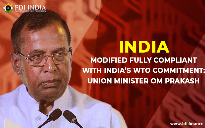 India Modified Fully Compliant With India's WTO Commitment: Union Minister Om Prakash
