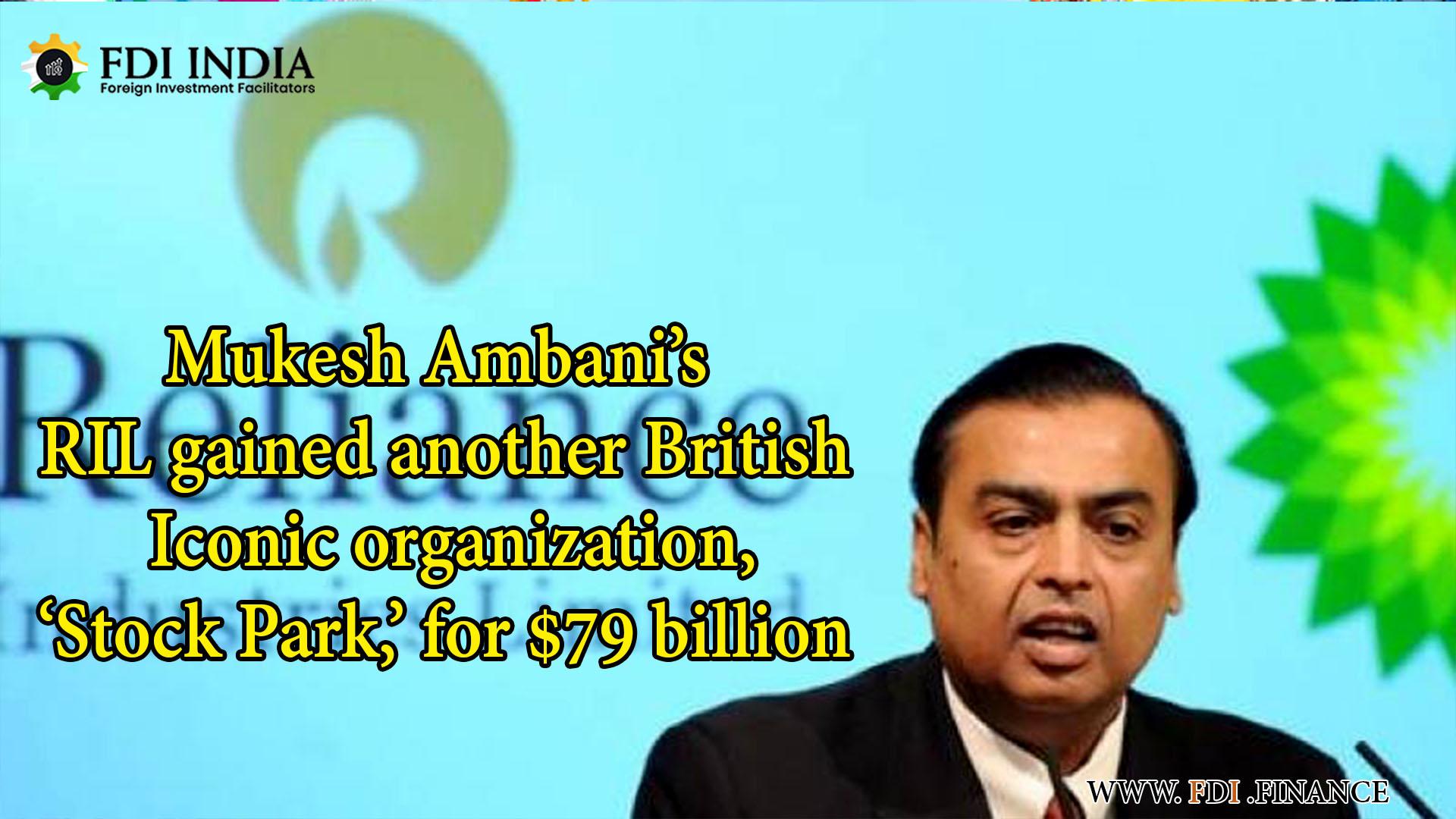 Mukesh Ambani's RIL Gained Another British Iconic Organization, 'Stock Park,' For $79 Billion
