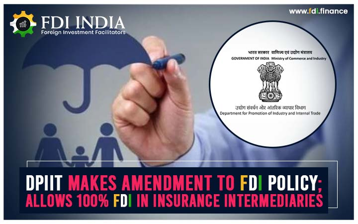DPIIT makes amendment to FDI policy; allows 100?I in Insurance Intermediaries