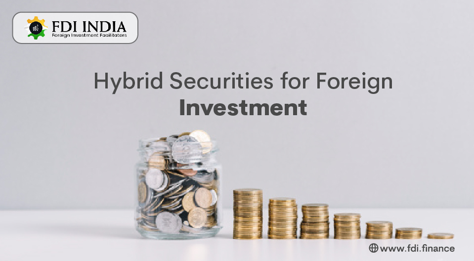 Hybrid Securities for Foreign Investment